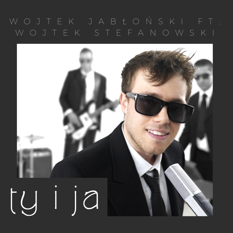 Wojtek-Jablonski-ft.Wojtek-Stefanowski-ty-i-ja-cover.png
